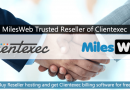 Clientexec Offered For Free With MilesWeb Reseller Hosting