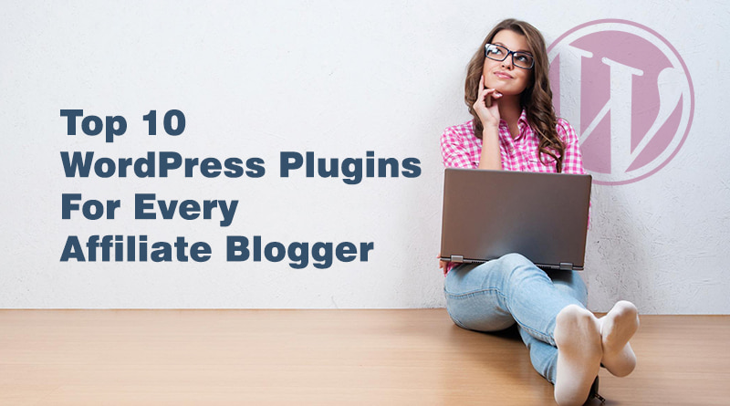 affiliate blogger, WordPress plugins