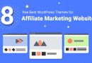 8 Best free WordPress Themes for Affiliate Marketing Websites