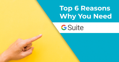 Top 6 Reasons Why You Need G Suite