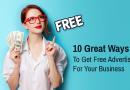 10 Great Ways To Get Free Advertising For Your Business