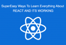 SuperEasy Ways To Learn Everything About REACT AND ITS WORKING