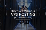 Discover What is VPS Hosting (A Complete Guide)